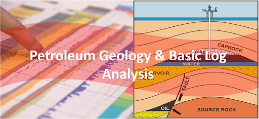 Basic Petroleum Geology & Log Analysis